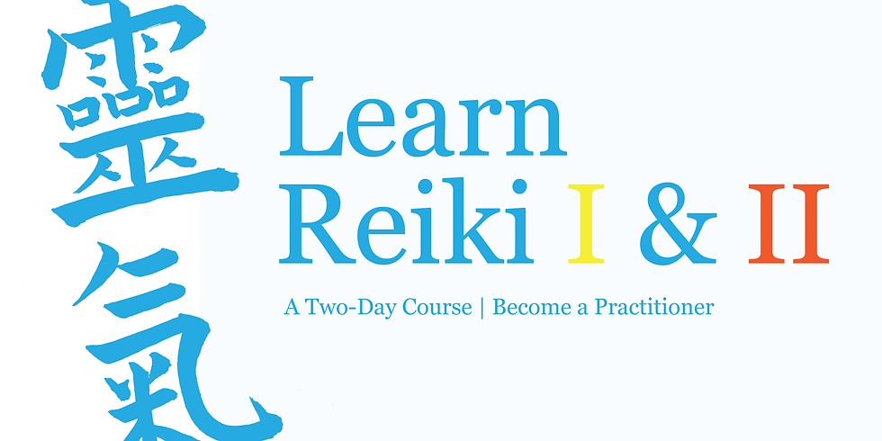 Reiki Level I & II   A Two-Day Course