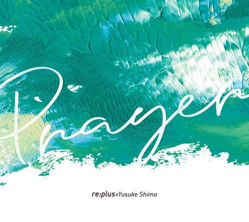 prayer (re:plus × Yusuke Shima)