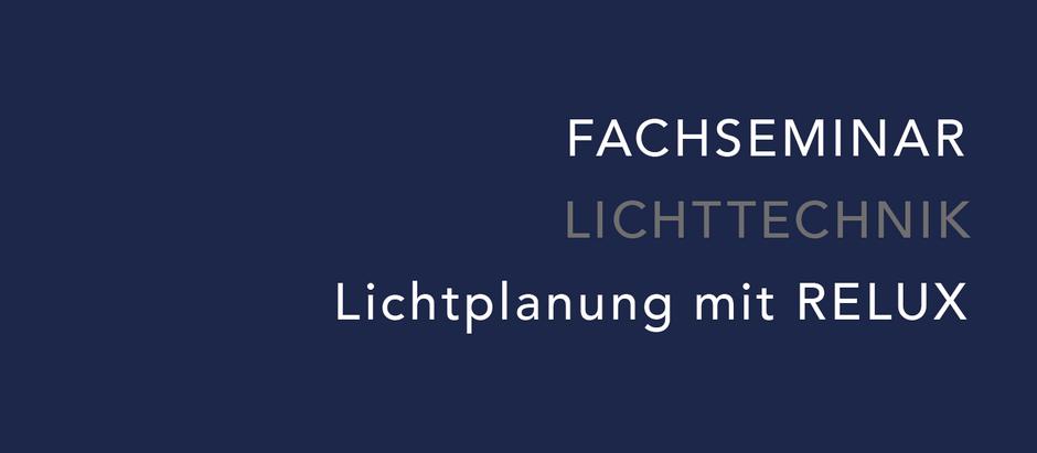 """EINLADUNG - AEC FACHSEMINAR """"Lichttechnik - Lichtplanung mit RELUX"""""""