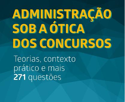 Administração Sob a Ótica dos Concursos JÁ À VENDA!!!