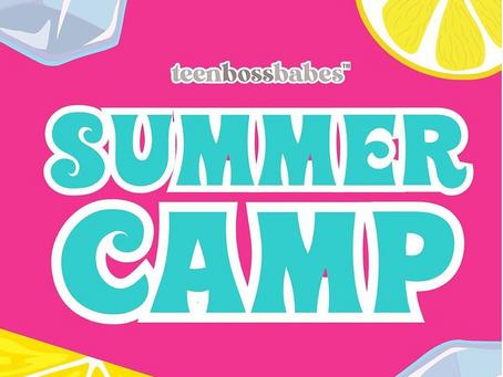 Teen Boss Babes Summer Camp 2021!