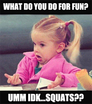Fitness Meme: Squats for fun