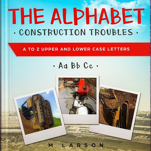 The Alphabet Construction Troubles: A to Z Upper and Lower Case Letters book