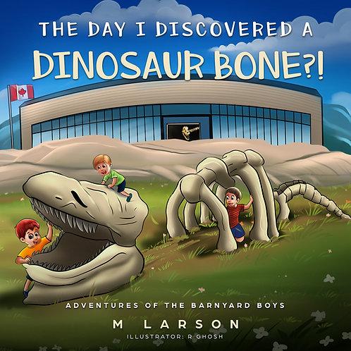 The Day I Discovered a Dinosaur Bone?!
