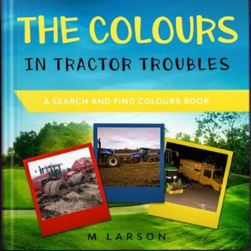 The Colours in Tractor Troubles: A Search and Find Colours Book
