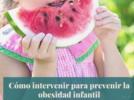 Cómo intervenir para  prevenir la obesidad infantil