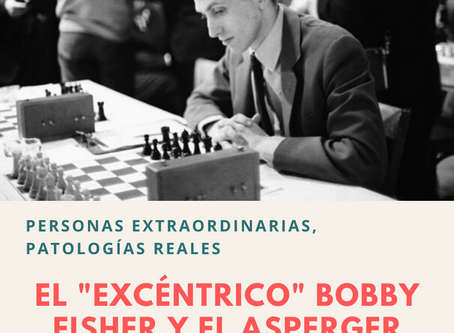 """El """"excéntrico"""" Bobby Fischer y el Asperger"""