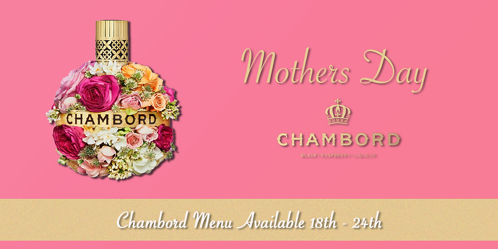 Mothers Day with Chambord
