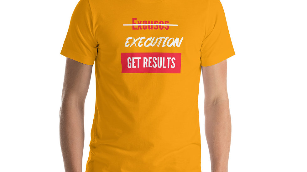 LIMITED EDITION Execution Get Results Unisex Shirt (4 Color Options)