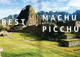 BEST of Machu Picchu