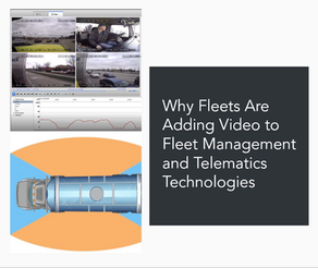 Why Fleets Are Adding Video to Fleet Management and Telematics Technologies