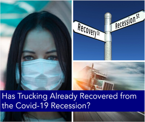 Has Trucking Already Recovered from the Covid-19 Recession?