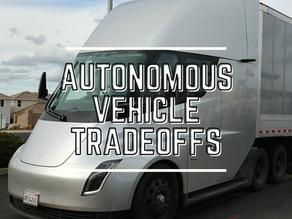 Autonomous Vehicle Tradeoffs