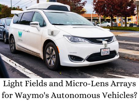 Light Fields and Micro-Lens Arrays for Waymo's Autonomous Vehicles?