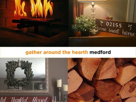 Meet Me in Medford | Gather Around the Hearth
