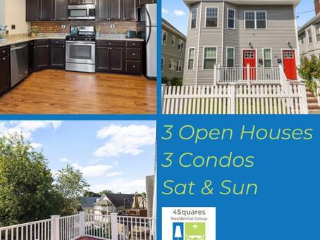 3 Open Houses, 3 Condos, 2 days!!