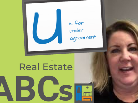 U is for Under Agreement | Real Estate ABCs
