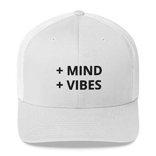 + MIND + VIBES Trucker Hat