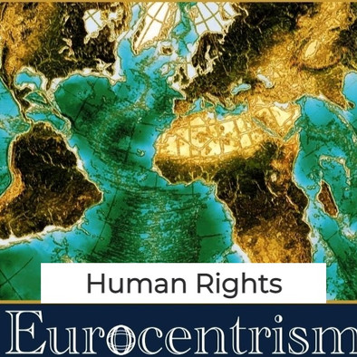 A CRITICAL PRESPECTIVE OF THE EURO-CENTRIC VISION OF INTERNATIONAL HUMAN RIGHTS ORGANISATIONS