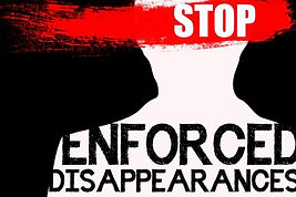 CALL FOR INTERNATIONAL COMMUNITY TO NOT BE NEUTRAL ON ENFORCED DISAPPEARANCE RAISED BY INDEPENDENT UN HUMAN RIGHTS EXPERTS