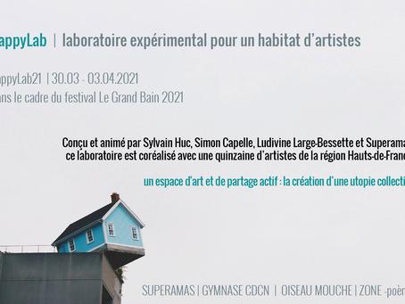 happyLab21 -  Laboratoire expérimental pour un habitat d'artistes du 30 mars au 03 avril 21