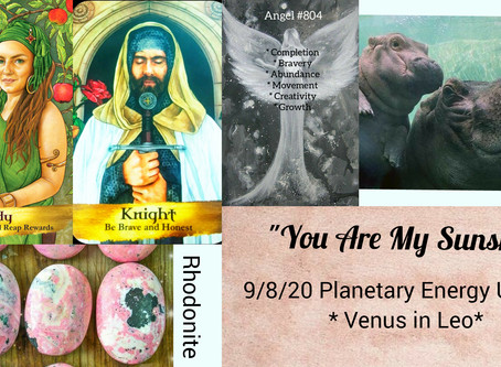 9/8/20  Planetary Energy Update - Venus in Leo - You Are My Sunshine