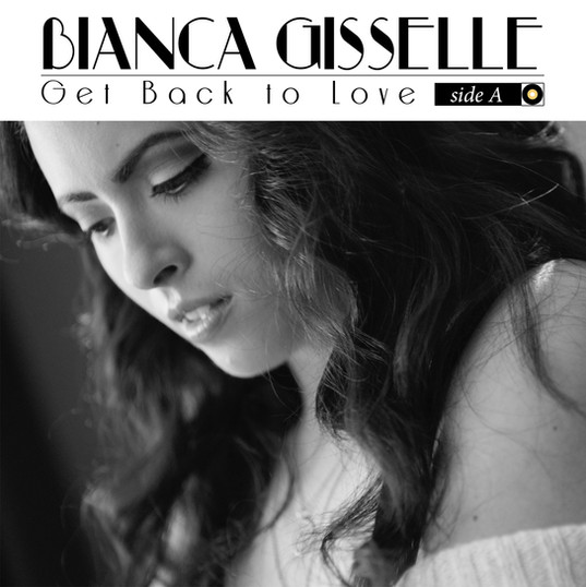 Bianca Gisselle Get Back TO Love Ep