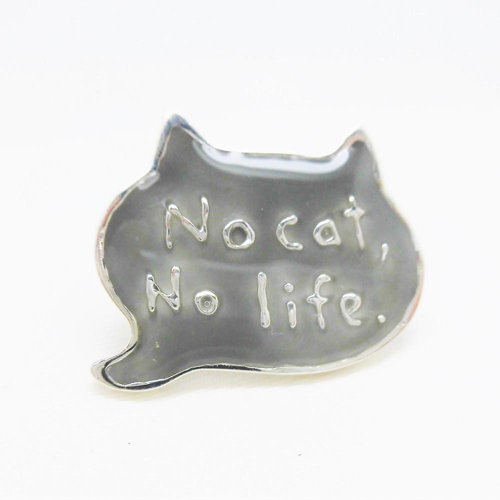 No cat, No life.シルバーピンブローチ