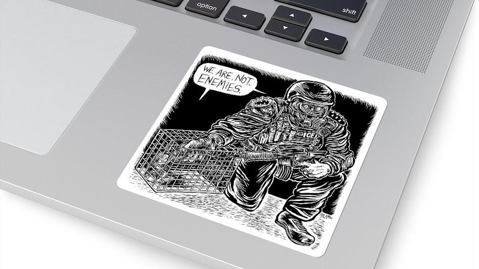 WE. ARE. NOT. ENEMIES. Sticker (Eli Valley)