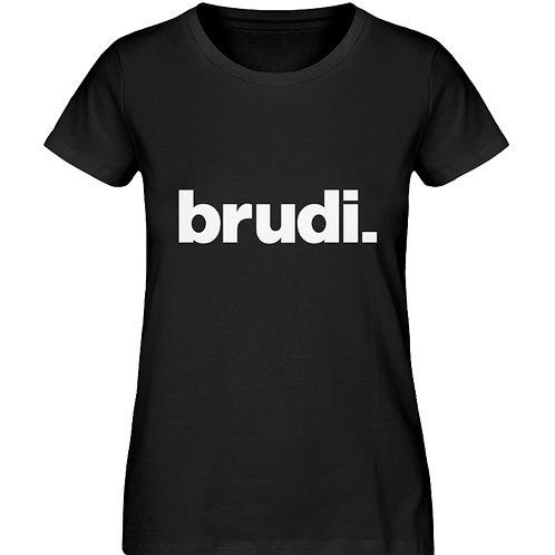 BRUDI  - Damen Premium Organic Shirt