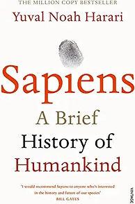 Sapiens: A Brief History of Humankind by Yuval Noah Harari