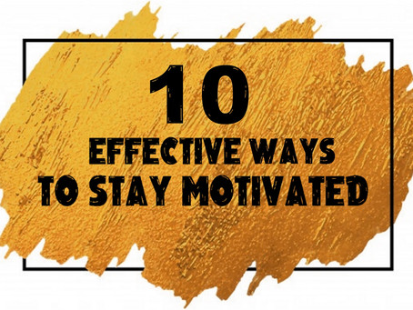 10 effective ways to stay motivated