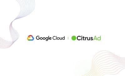 CitrusAd: The world's fastest growing retail media platform running on Google Cloud