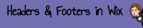 Headers & Footers in Wix.jpg