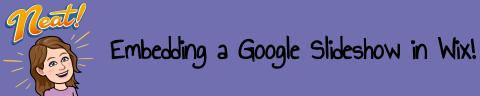 Embedding a Google Slideshow in Wix!.jpg