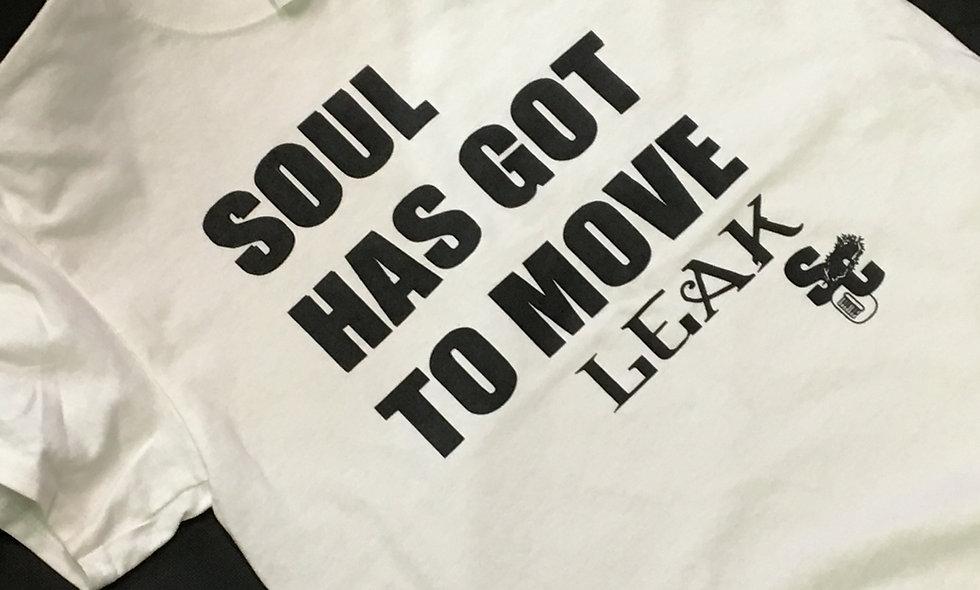 """Soul Has Got To Leak"" T-shirt"