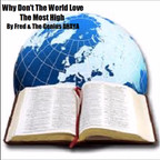 WHY DON'T THE WORLD LOVE THE MOST HIGH