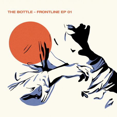 EP REVIEW: The Bottle ''Frontline EP 01''