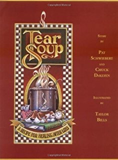 Tear Soup by Pat Schweibert and Chuck DeKlyen