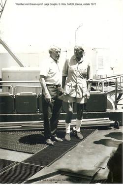 Von Braun e Broglio, S. Rita, estate 1971