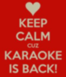 keep-calm-cuz-karaoke-is-back.png