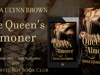 "The Coffee Pot Book Club Presents ""The Queen's Almoner"" by Tonya Ulynn Brown"