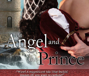 Medieval Monday ~ A Battle of Wills in THE ANGEL AND THE PRINCE