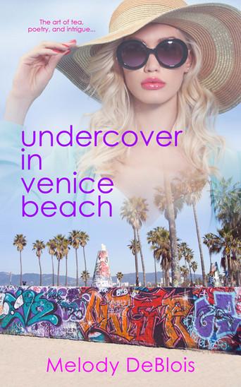 "Spotlight Cover Reveal ""Undercover in Venice Beach"" by Melody DeBlois"