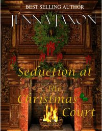 """Medieval Monday ~ Travel: """"Seduction at the Christmas Court"""" by Jenna Jaxon"""