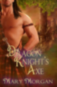 Dragon Knight's Axe by Mary Morgan