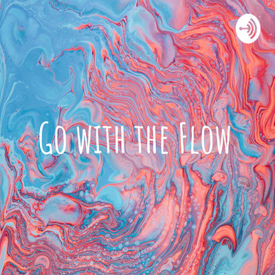 Go With The Flow Podcast