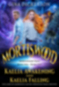 Mortiswood Kaelia Awakening by Gina Dickerson