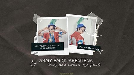 Banner ARMY EM QUARENTENA #7.png