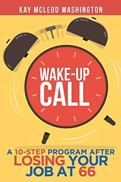 Wake-Up Call: A 10-Step Program... (book)